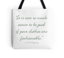It's ever so much easier to be good if your clothes are fasionable Tote Bag