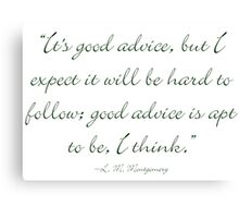 It's good advice, but... Canvas Print