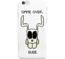 GAME OVER, DUDE iPhone Case/Skin