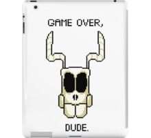 GAME OVER, DUDE iPad Case/Skin