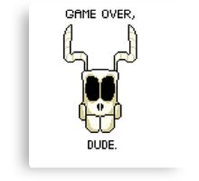GAME OVER, DUDE Canvas Print
