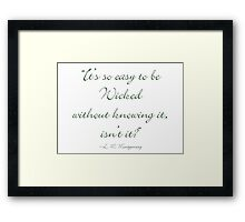 It's so easy to be wicked Framed Print