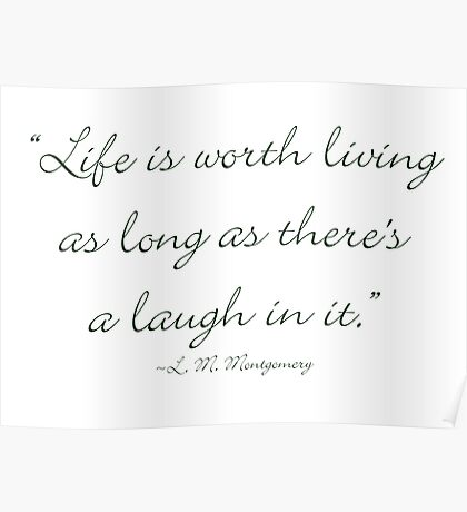 Life is worth living, as long as there is a laugh in it Poster