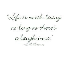 Life is worth living, as long as there is a laugh in it by Amantine