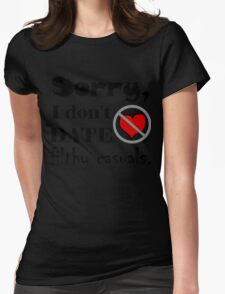 Sorry, I don't date filthy casuals - gamer geek nerd Womens Fitted T-Shirt
