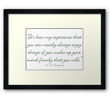 Make up your mind that you will Framed Print