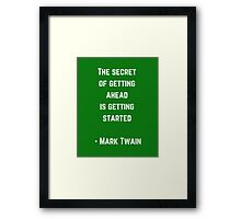 the secret to getting ahead Framed Print