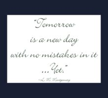 Tomorrow is a new day with no mistakes in it yet Kids Clothes