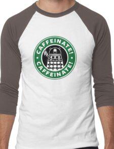Caffeinate! Exterminate! Men's Baseball ¾ T-Shirt
