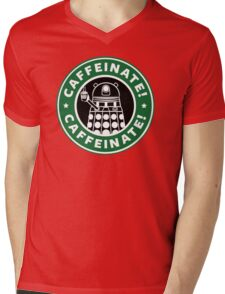 Caffeinate! Exterminate! Mens V-Neck T-Shirt