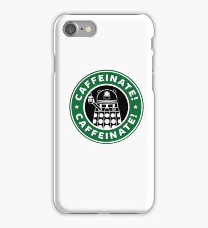Caffeinate! Exterminate! iPhone Case/Skin