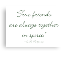 True friends are always together in spirit Canvas Print