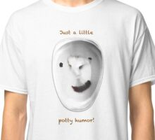 Just a little potty humor Classic T-Shirt