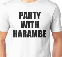 PARTY WITH HARAMBE Unisex T-Shirt