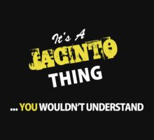It's A JACINTO thing, you wouldn't understand !! by satro
