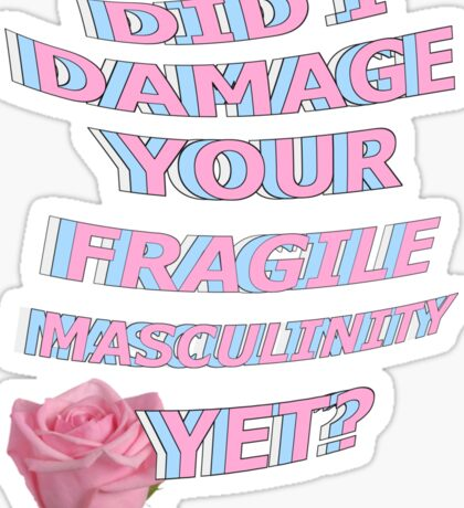 Did I Damage Your Fragile Masculinity Yet? // Aesthetic Typography Sticker