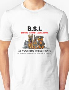 B.S.L  BLOODY STUPID LEGISLATION T-Shirt