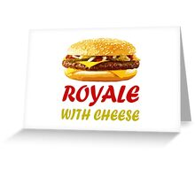Royale With Cheese Shirt Greeting Card