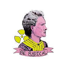 Marie Curie - Be Radical Photographic Print