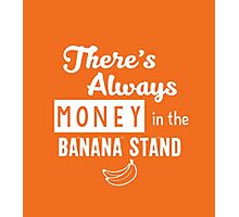 There's always money in the banana stand Photographic Print