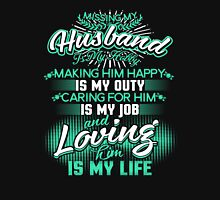 MISSING MY HUSBAND IS MY HOBBY MAKING HIM HAPPY IS MAY OUTY CARING FOR HIM IS MAY JOB AND LOVING HIM IS MY LIFE Women's Relaxed Fit T-Shirt