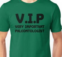 VIP Very Important Paleontologist  Unisex T-Shirt