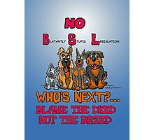 No B.S.L End Breed Specific Legislation. Photographic Print