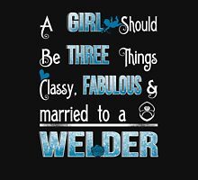 CLASSY, FABULOUS, MARRIED TO A WELDER Women's Relaxed Fit T-Shirt