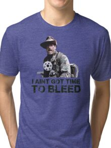 Predator I Aint Got Time To Bleed Tri-blend T-Shirt