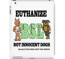 EUTHANIZE B.S.L NOT INNOCENT DOGS iPad Case/Skin