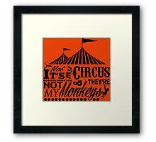 It's A Circus Framed Print