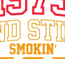 Since 1975 and Still Smokin' HOT Sticker