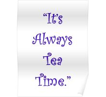 It's Always Tea Time! Poster
