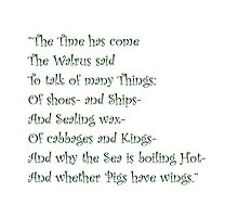 The Time Has Come The Walrus Said... by Amantine