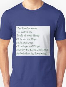 The Time Has Come The Walrus Said... T-Shirt