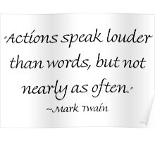 Actions Speak Louder Than Words Poster