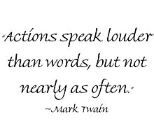 Actions Speak Louder Than Words Photographic Print