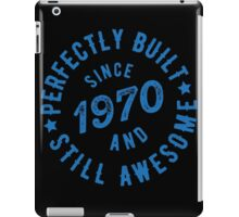 Born in 1970 and Still Awesome iPad Case/Skin