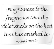 Forgiveness Is The Fragrance Poster