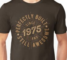 Born in 1975 and Still Awesome Unisex T-Shirt