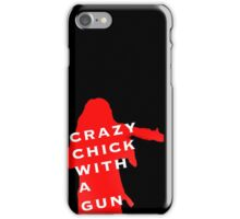 "Wynonna Earp -""Crazy Chick With A Gun"" iPhone Case/Skin"