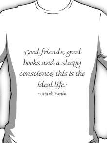 Good Friends, Good Books & A Sleepy Conscience T-Shirt