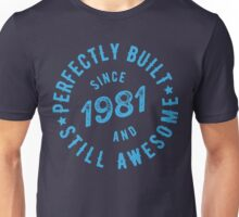 Born in 1981 and Still Awesome Unisex T-Shirt