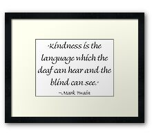 Kindness Is The Language Framed Print