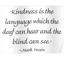 Kindness Is The Language Poster