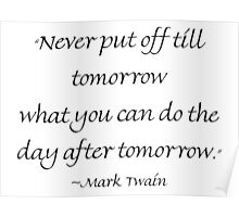 Never Put Off Until Tomorrow Poster