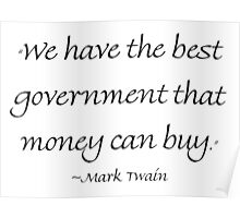 We Have The Best Government Money Can Buy Poster