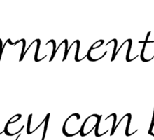 We Have The Best Government Money Can Buy Sticker