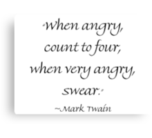 When Angry Count to Four Canvas Print