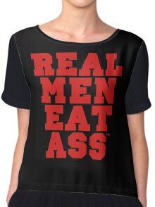 Real Men Eat Ass Chiffon Top